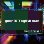 your TV / English man