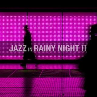 雨の夜のジャズ(Jazz In Rainy Night 2 - Music for Urban Life)