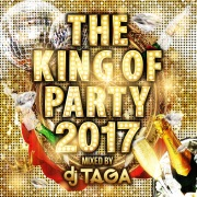THE KING OF PARTY 2017 mixed by DJ TAGA