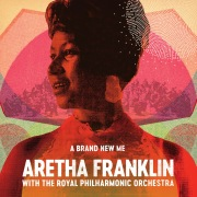 A Brand New Me: Aretha Franklin (with The Royal Philharmonic Orchestra)