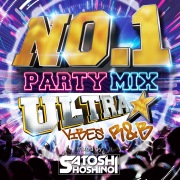 NO.1 PARTY MIX -ULTRA VIBES R&B- mixed by SATOSHI HOSHINO