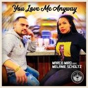 You Love Me Anyway [feat. Melanie Scholtz]