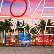 LOVE R&B 〜Summer Sunset〜