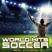 WORLD HITS SOCCER -BEST ANTHEMS-