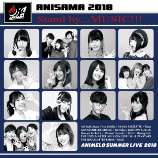 """Stand by...MUSIC!!!(Animelo Summer Live2018 """"OK!"""" テーマソング)"""