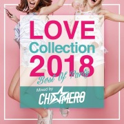 LOVE Collection 2018〜BEST OF PARTY〜 Mixed by DJ CHI☆MERO
