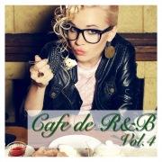 Cafe de R&B -大人のカフェBGM- Vol.4
