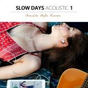 スローデイズ・アコースティック1(海辺で聴きたい洋楽ヒットソング)