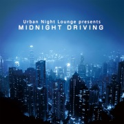 Urban Night Lounge presents MIDNIGHT DRIVING