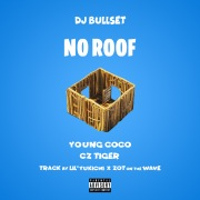 No Roof (feat. Young Coco, Cz Tiger)