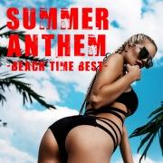 SUMMER ANTHEM - Beach Time Best -