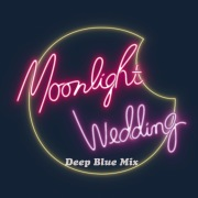 Moonlight Wedding(Deep Blue Mix)
