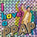 I have a PPAP