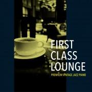 First Class Lounge ~じっくり聴きたい夜カフェピアノ~