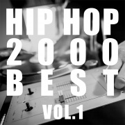 HIP HOP 2000 BEST Vol.1