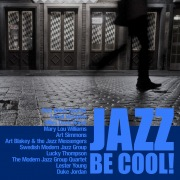 Jazz Be Cool!(夏の夜を涼しくするジャズ名曲集)