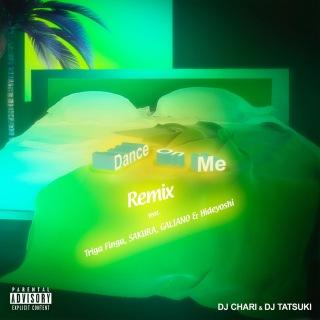 Dance On Me (Remix) [feat. Triga Finga, SAKURA, GALIANO & Hideyoshi]