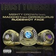 Trust Yourself (feat. Maccho & Rudebwoy Face)