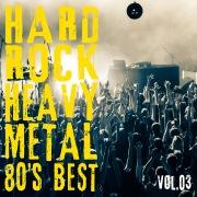 HARD ROCK HEAVY METAL -80's BEST- Vol.3