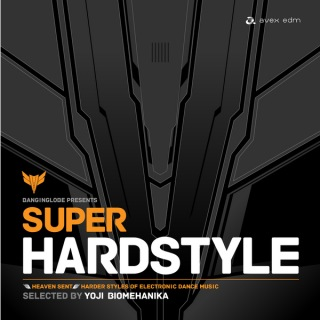 BANGINGLOBE presents SUPER HARDSTYLE - selected by YOJI BIOMEHANIKA