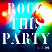 ROCK This Party Vol.2