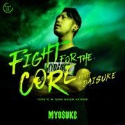 Fight for the CORE feat. Daisuke (TANO*C W TEAM GREEN ANTHEM)