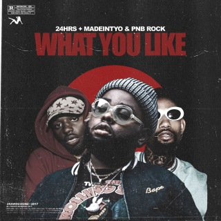 What You Like (feat. PnB Rock & MadeinTYO)