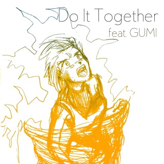 Do It Together feat.GUMI