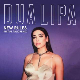 New Rules (Initial Talk Remix)