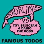 Famous Todos (feat. Toy Selectah and Dario The Boss)