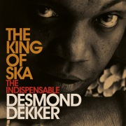 King Of Ska: The Indispensable Desmond Dekker