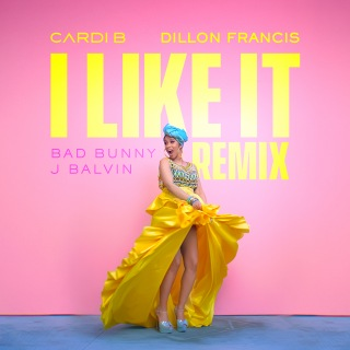 I Like It (Dillon Francis Remix)