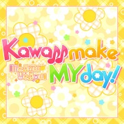 Kawaii make MY day! (M@STER VERSION)