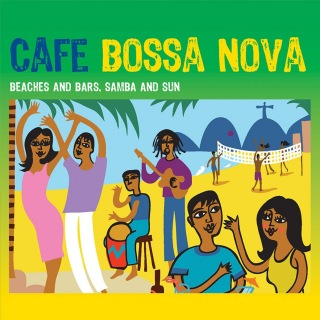 Café Bossa Nova: Beaches and Bars, Samba and Sun