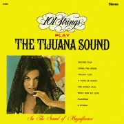101 Strings Play the Tijuana Sound (Remastered from the Original Master Tapes)