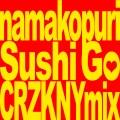 SUSHI GO(CRZKNY's ACID SUSHI Mix)