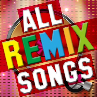 All Remix Songs
