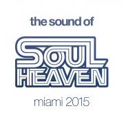 The Sound Of Soul Heaven Miami 2015