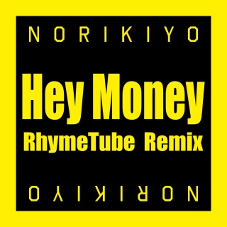 Hey Money RhymeTube Remix
