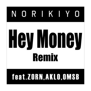 Hey Money Remix (feat. ZORN, AKLO & OMSB)