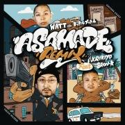 ASAMADE REMIX (feat. NORIKIYO & BRON-K)