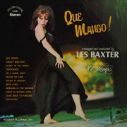Que Mango! Arranged and Conducted by Les Baxter (Remastered from the Original Master Tapes)