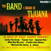 The Band I Heard in Tijuana, Vol.2 (Remastered from the Original Master Tapes)