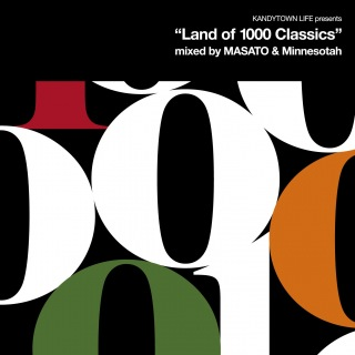 """KANDYTOWN LIFE Presents """"Land of 1000 Classics"""" (Mixed by MASATO and Minnesotah)"""