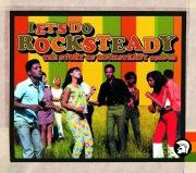 Let's Do Rocksteady: The Story of Rocksteady 1966-68