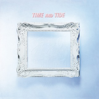 TIME AND TIDE(Remastered at Abbey Road Studios)