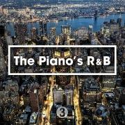 The Piano's R&B - ピアノが心地良いメロディアスR&B名曲 3