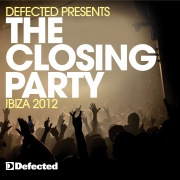 Defected Presents The Closing Party Ibiza 2012
