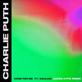 Done For Me (feat. Kehlani) [James Hype Remix]