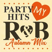 PARTY HITS MY R&B Autumn mix